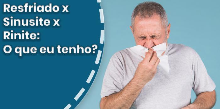 Resfriado x Sinusite x Rinite: O que eu tenho?