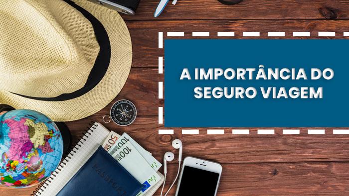 A importância do seguro viagem