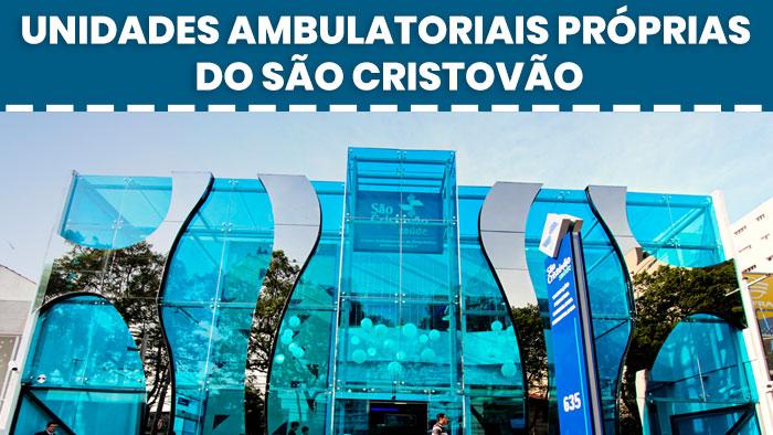 Conheça as unidades ambulatoriais próprias do São Cristovão