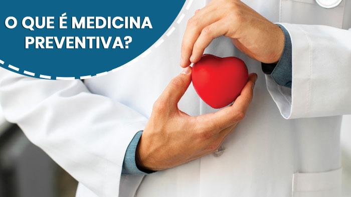 O que é medicina preventiva?