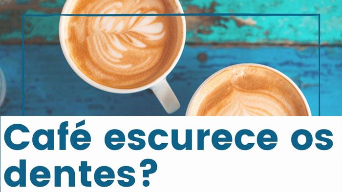 Café escurece os dentes?