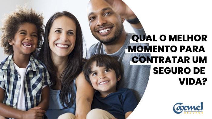 Qual o melhor momento para  contratar um seguro de vida?