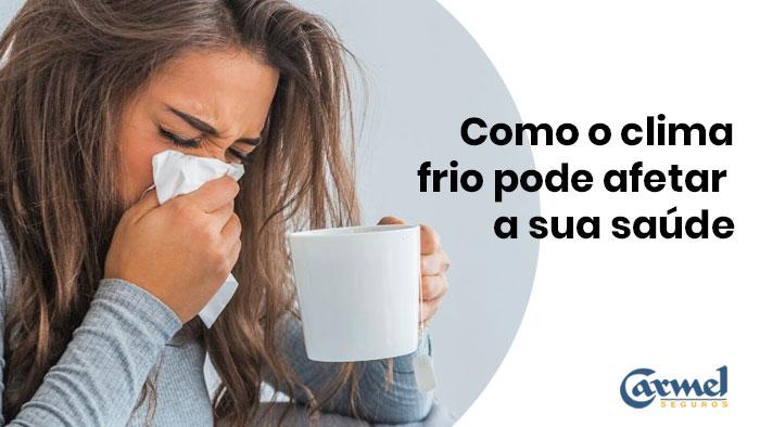 Como o clima frio pode afetar a sua saúde